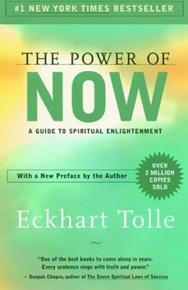The Power of Now. Life changing.