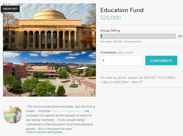 Cash funds, honeymoon funds and even education funds.